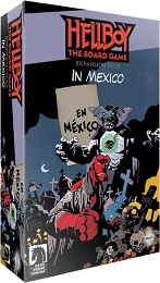 Hellboy The Board Game: Hellboy in Mexico
