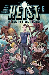 Heist: How to Steal a Planet no. 6 (2019 Series)
