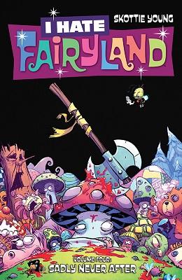 I Hate Fairyland: Volume 4: Sadly Never After TP (MR)