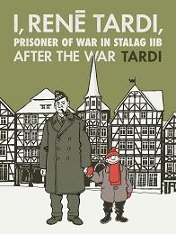 I, Rene Tardi, Prisoner of war in Stalag IIB Tardi Volume 3 HC
