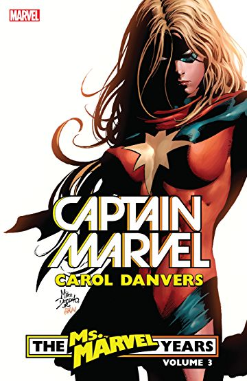 Captain Marvel Carol Danvers: Volume 3: Ms Marvel Years TP