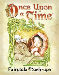Once Upon a Time 3rd Edition: Fairytale Mash-Ups