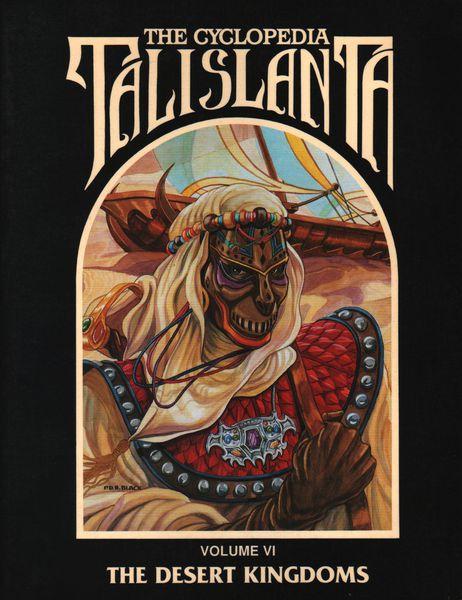 The Cyclopedia Talislanta: Volume VI: The Desert Kingdoms 2406 - Used