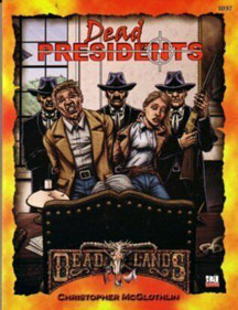 D20: DeadLands: Dead Presidents Role Playing - USED
