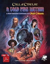 Pulp Cthulhu: A Cold Fire Within