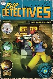 Pup Detectives Volume 2: Tiger's Eye GN