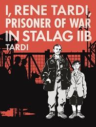 I, Rene Tardi, Prisoner of war in Stalag IIB Tardi Volume 1 HC