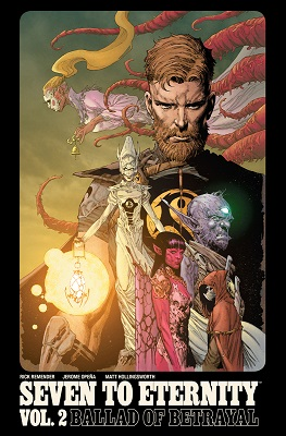 Seven to Eternity: Volume 2: Ballad of Betrayal TP