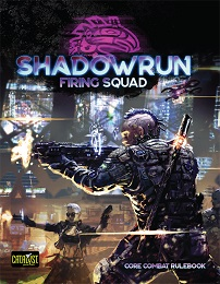 Shadowrun 6th Edition: Firing Squad