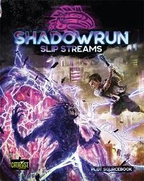Shadowrun 6th Edition: Slip Streams