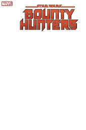 Star Wars: Bounty Hunters no. 1 (2020 Series) (Blank Variant)