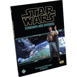 Star Wars RPG: Starships and Speeders: The Essential Collection of Vehicles