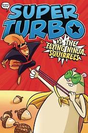 Super Turbo Volume 2: The Flying Ninja Squirrels GN