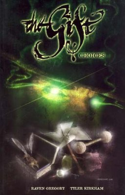 The Gift: Volume 1: Choices TP - Used