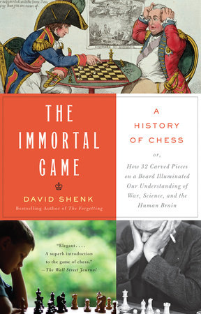 The Immortal Game: A History of Chess Novel