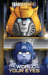 Transformers Volume 1: The World in Your Eyes HC