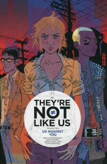 They're Not Like Us: Volume 2: Us Against You TP (MR) - Used