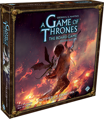 A Game of Thrones Board Game: 2nd Ed Mother of Dragons Expansion