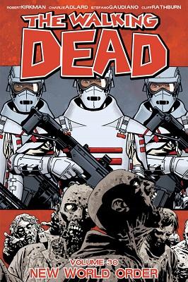 The Walking Dead: Volume 30: New World Order TP (MR)