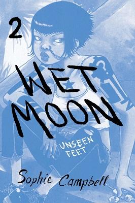 Wet Moon: Volume 2: Unseen Feet TP