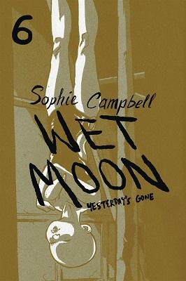 Wet Moon: Volume 6: Yesterdays Gone TP