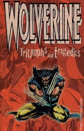 Wolverine: Triumphs and Tragedies -Used