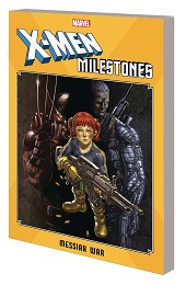 X-Men Milestones: Messiah War TP